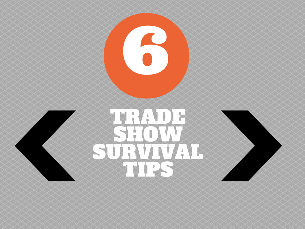 6 trade show survival tips for contractors