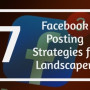 Facebook Posting Strategies for Landscapers