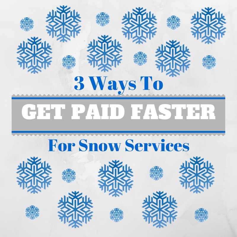 3 ways to get paid faster for snow removal services